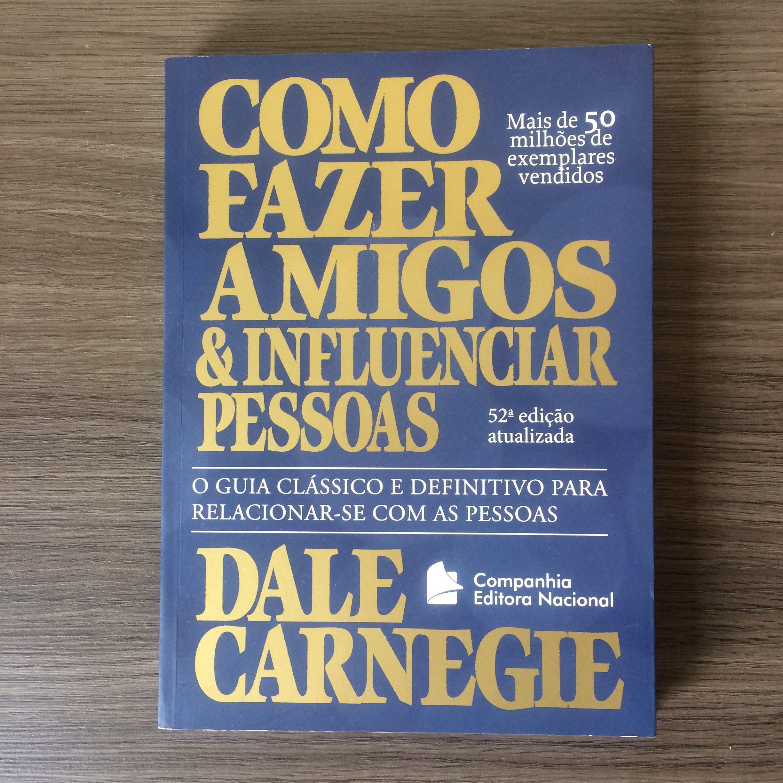 Resultado de imagem para Como fazer amigos e influenciar pessoas (Dale Carnegie